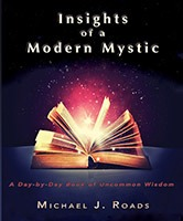 book 'Insights of a Modern Mystic' by Michael J. Roads