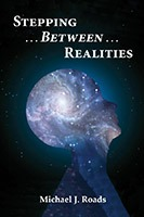 book 'Stepping Between Realities' by Michael J. Roads